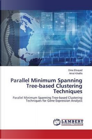 Parallel Minimum Spanning Tree-based Clustering Techniques by Dina Elsayad