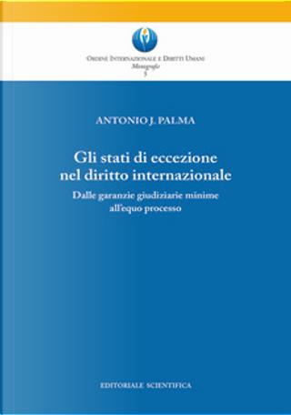Gli stati di eccezione nel diritto internazionale by Antonio J. Palma