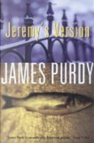 Jeremy's Version by Purdy James