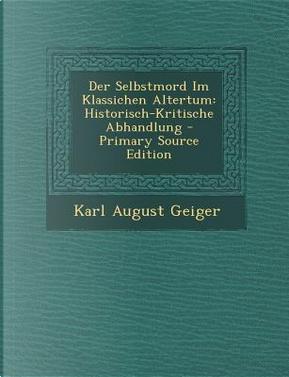 Der Selbstmord Im Klassichen Altertum by Karl August Geiger