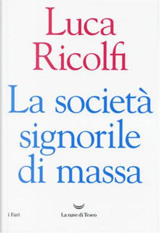 La società signorile di massa by Luca Ricolfi