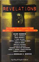 Revelations by Charles L. Grant, Christa Faust, Clive Barker, Craig Spector, David J. Schow, David Morrell, Elizabeth Massie, F. Paul Wilson, Joe R. Lansdale, Poppy Z. Brite, Ramsey Campbell, Richard Matheson, Whitley Strieber