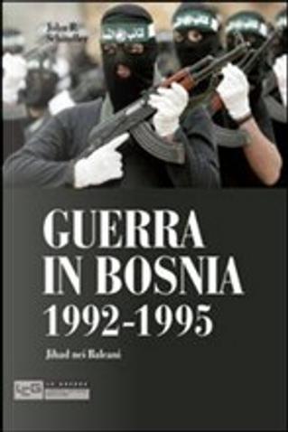 Guerra in Bosnia 1992-1995 by John R. Schindler