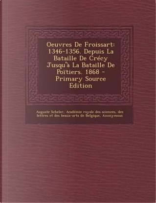 Oeuvres de Froissart by Auguste Scheler