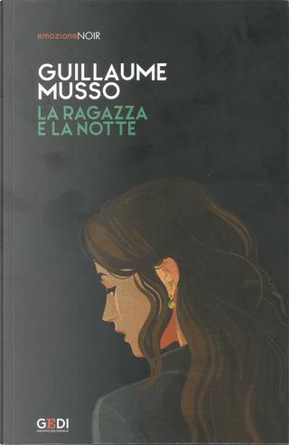 La ragazza e la notte by Guillaume Musso