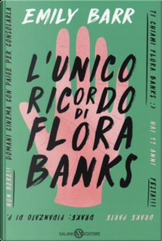 L'unico ricordo di Flora Banks by Emily Barr