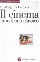 Il cinema americano classico by Giaime Alonge, Giulia Carluccio