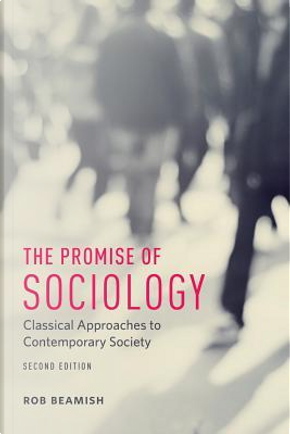 The Promise of Sociology by Rob Beamish