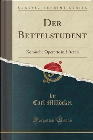 Der Bettelstudent by Carl Millöcker