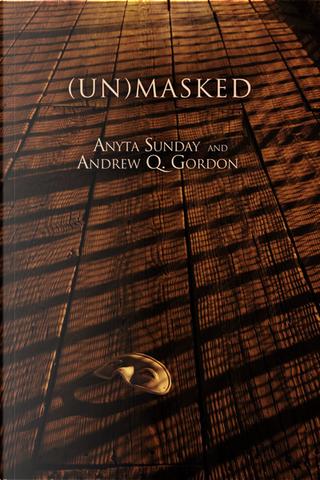 (Un)Masked by Andrew Q. Gordon, Anyta Sunday