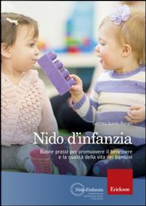 Nido d'infanzia. Buone prassi per promuovere il benessere e la qualità della vita dei bambini by Battista Q. Borghi