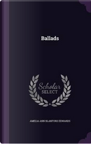 Ballads by Amelia Ann Blanford Edwards