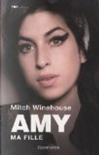 Amy, ma fille by Mitch Winehouse