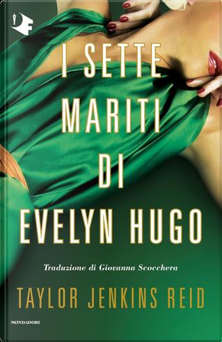 I sette mariti di Evelyn Hugo by Taylor Jenkins Reid