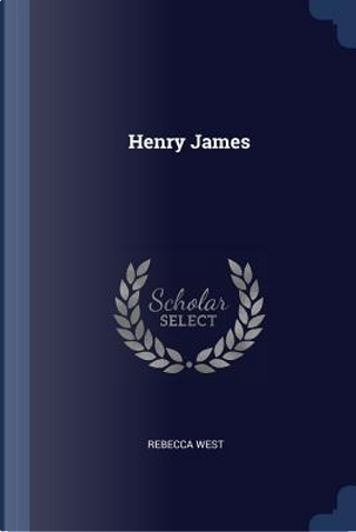 Henry James by Rebecca West