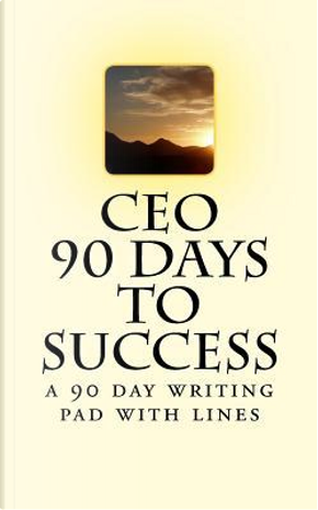 Ceo 90 Days to Success by Paula C. Henderson