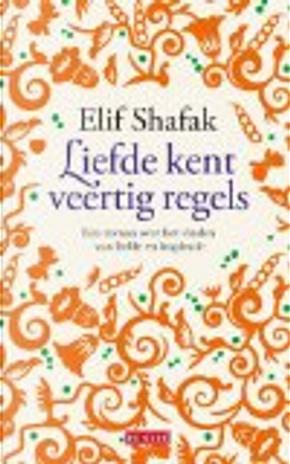 Liefde kent veertig regels / druk 1 by Elif Shafak