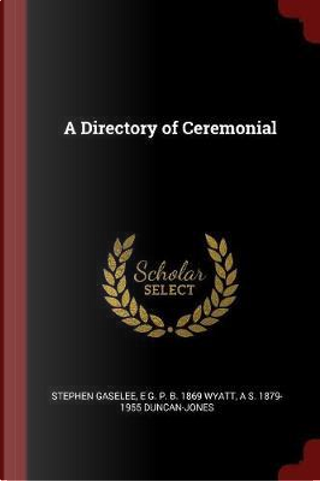A Directory of Ceremonial by Stephen Gaselee