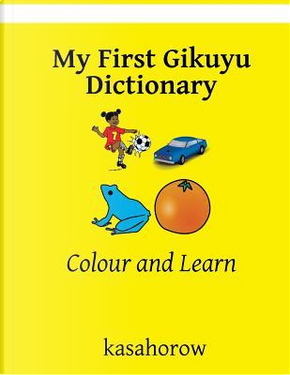 My First Gikuyu Dictionary by Kasahorow
