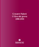 Il libro del giorno. 1998-2003 by Giovanni Raboni
