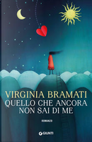 Quello che ancora non sai di me by Virginia Bramati
