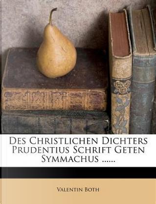 Des Christlichen Dichters Prudentius Schrift Geten Symmachus by Valentin Both