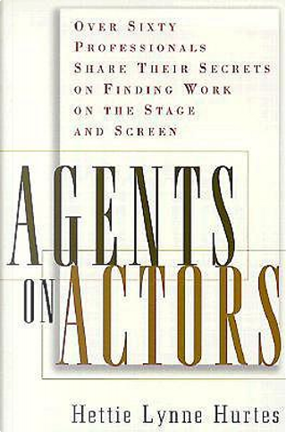 Agents on Actors by Hettie Lynne Hurtes