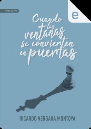 Cuando las ventanas se convierten en puertas by Ricardo Vergara Montoya