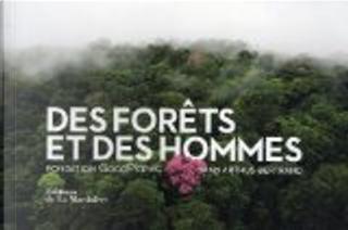 Des forêts et des hommes by Yann Arthus-Bertrand