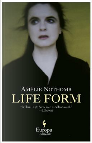 Life form by Amelie Nothomb