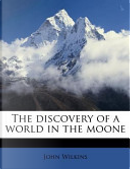 The Discovery of a World in the Moone by John Wilkins