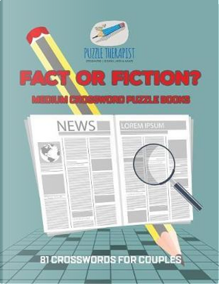 Fact or Fiction? | Medium Crossword Puzzle Books | 81 Crosswords for Couples by Puzzle Therapist