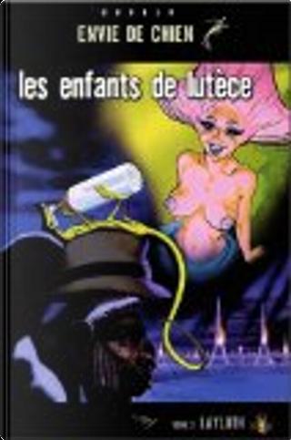 Les enfants de Lutèce, Tome 3 by Bettina Sand, Silvio Cadelo