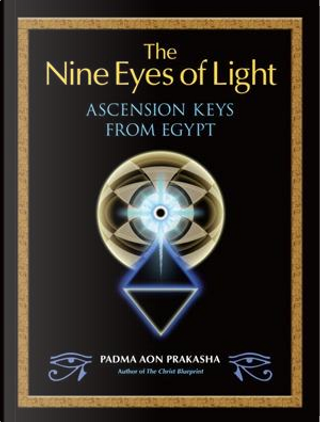 The Nine Eyes of Light by Padma Aon Prakasha
