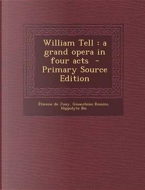 William Tell by Etienne De Jouy