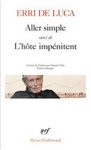 Aller simple suivi de L'hôte impénitent by Erri De Luca