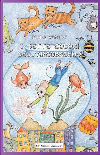 I sette colori dell'arcobaleno by Piera Ventre