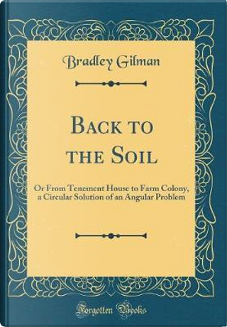 Back to the Soil by Bradley Gilman