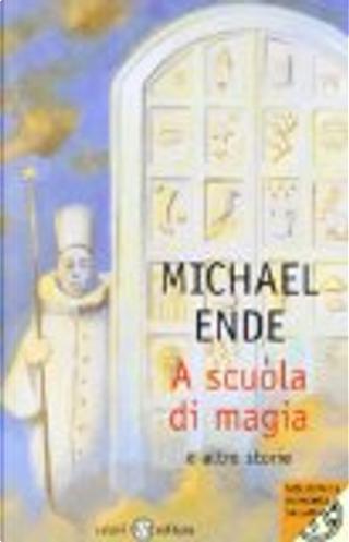 A scuola di magia. E altre storie by Michael Ende