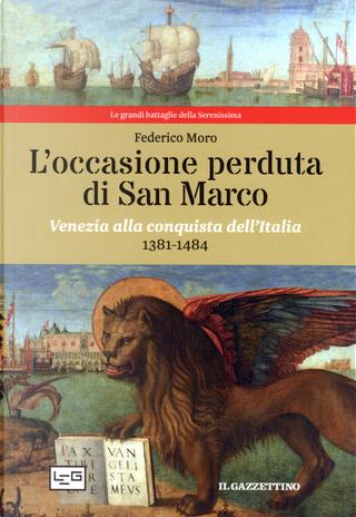L'occasione perduta di San Marco by Federico Moro