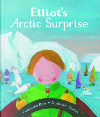 Elliot's Arctic Surprise by Catherine Barr