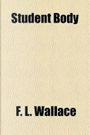 Student Body by F. L. Wallace