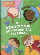 Devocional mis palabritas pequeñas / Devotional my little words by B&H Español Editorial Staff