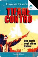 Tifare contro by Giovanni Francesio