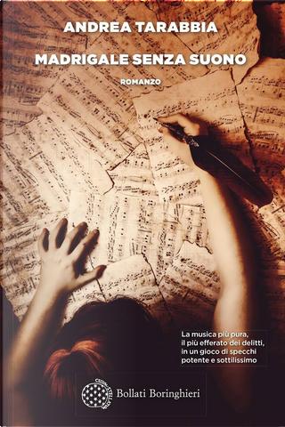 Madrigale senza suono by Andrea Tarabbia