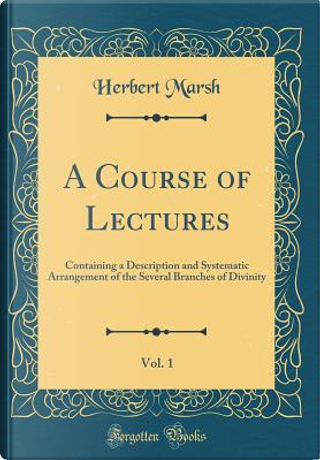 A Course of Lectures, Vol. 1 by Herbert Marsh