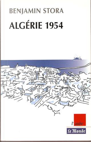 Algerie 1954 by Benjamin Stora
