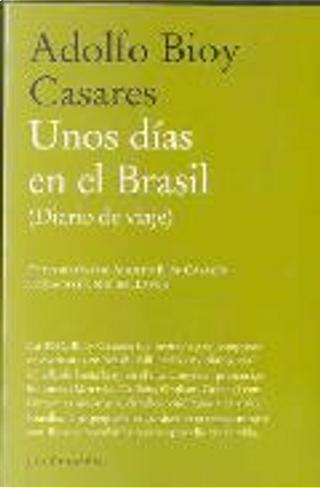 Unos días en el Brasil by Adolfo Bioy Casares