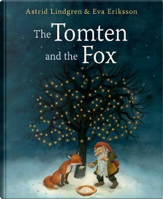 Tomten and the Fox by Astrid Lindgren