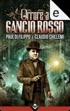 Orrore a Gancio Rosso by Claudio Chillemi, Paul Di Filippo